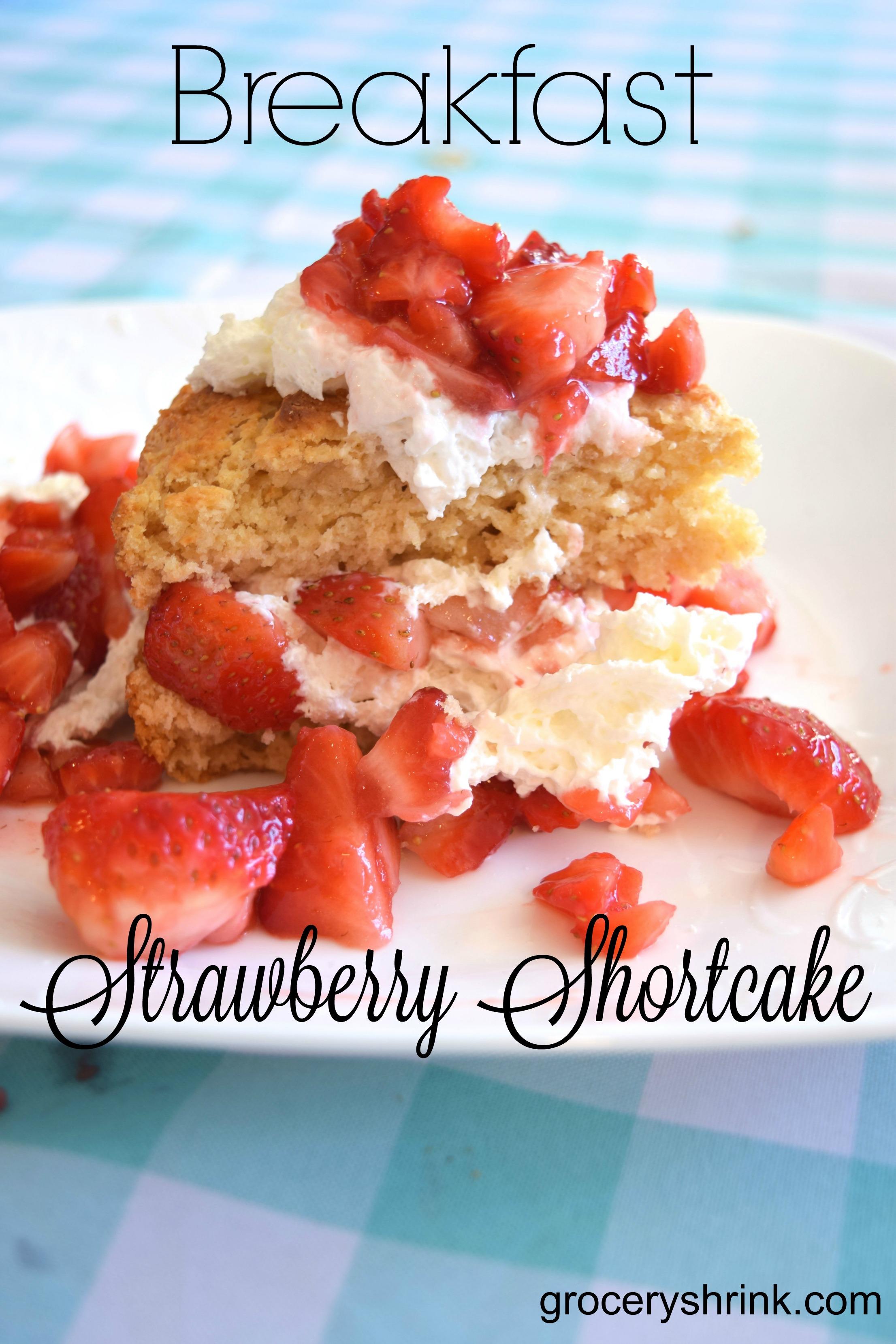 Breakfast Strawberry Shortcake