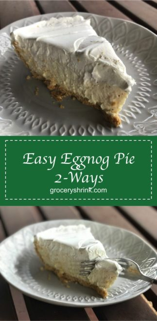 Easy Eggnog Pie 2 Ways---delicious and creamy with weight loss versions too